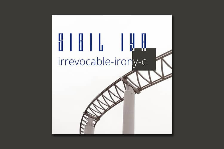 SIBIL IYA-irrevocable irony-c